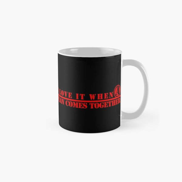 The A-Team: I Love It When A Plan Comes Together Classic Mug