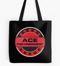 ACE FOR PRESIDENT Tote Bag