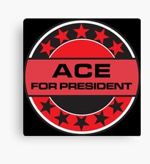 ACE FOR PRESIDENT Canvas Print