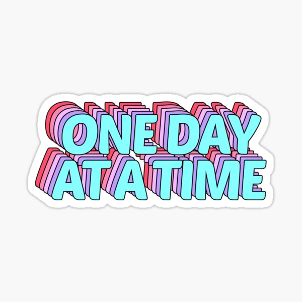 One Day at a Time: Blue and Pink Sticker