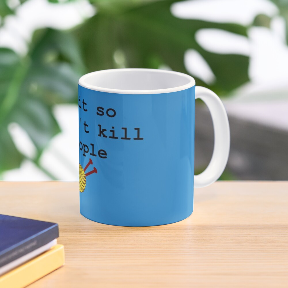 I knit so I don't kill people Mug