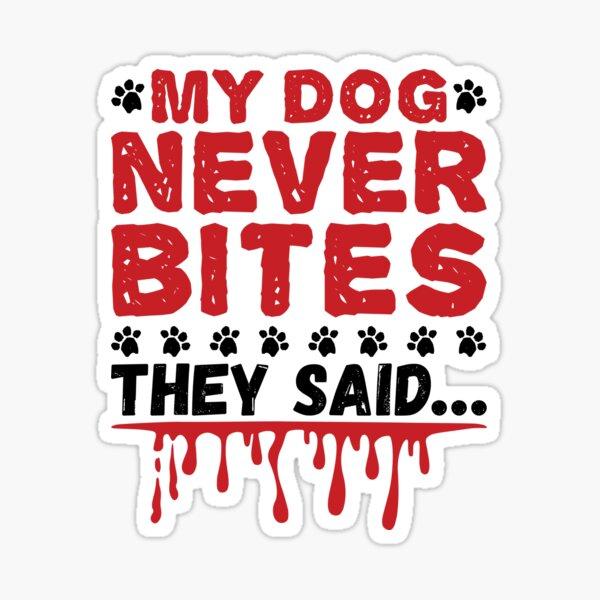 Vet Tech My Dog Never Bites Sticker