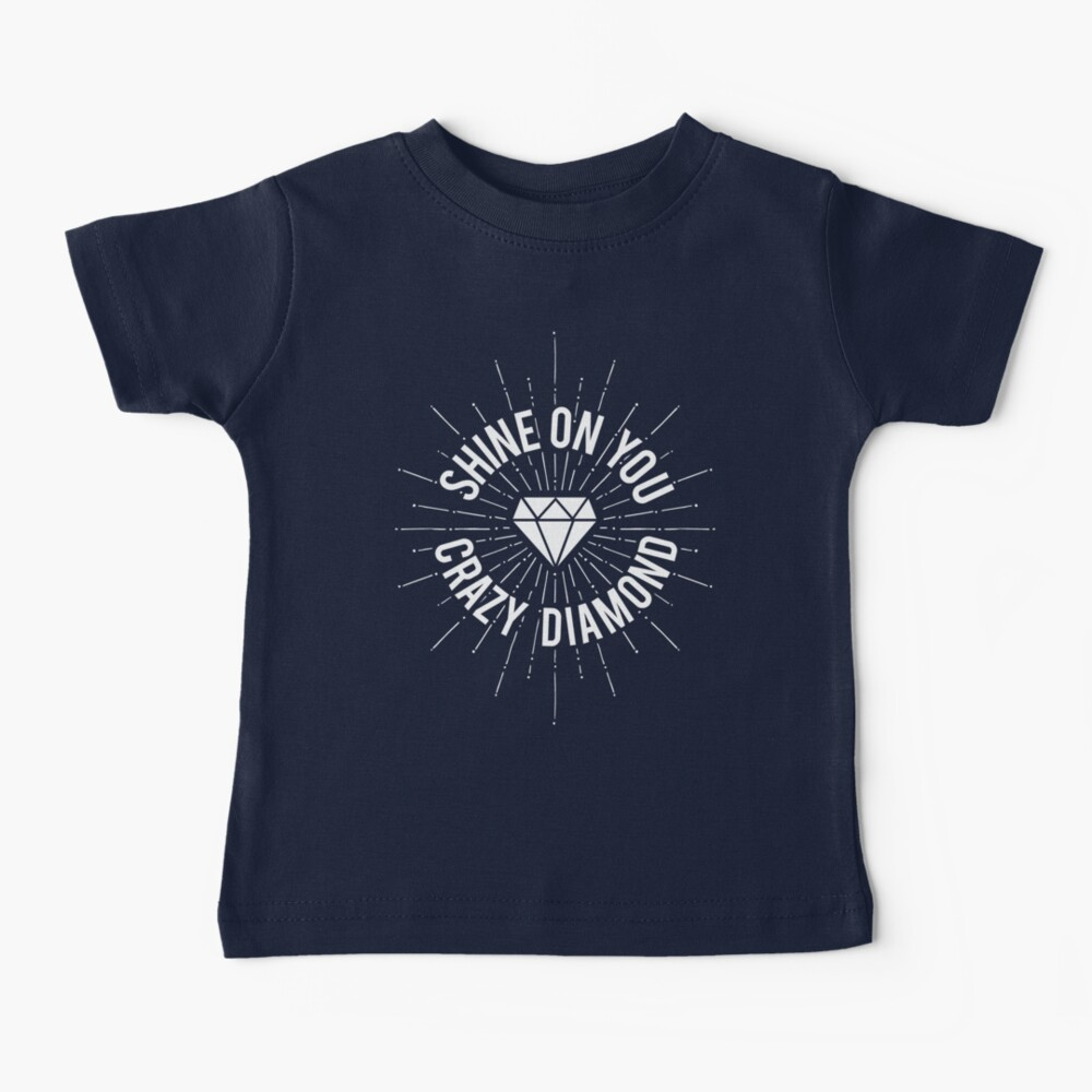Shine On You Crazy Diamond Baby T-Shirt