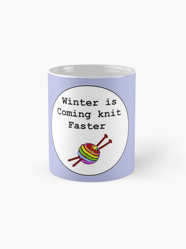 Alternate view of Winter is coming knit faster Mug