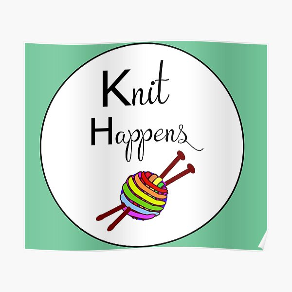 Knit happens Poster