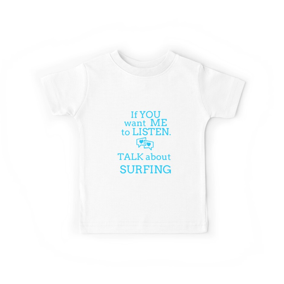 Talk Surfing T Shirts. Gifts Ideas for Surfers Talk Surf