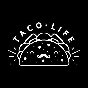Taco Life by rfad