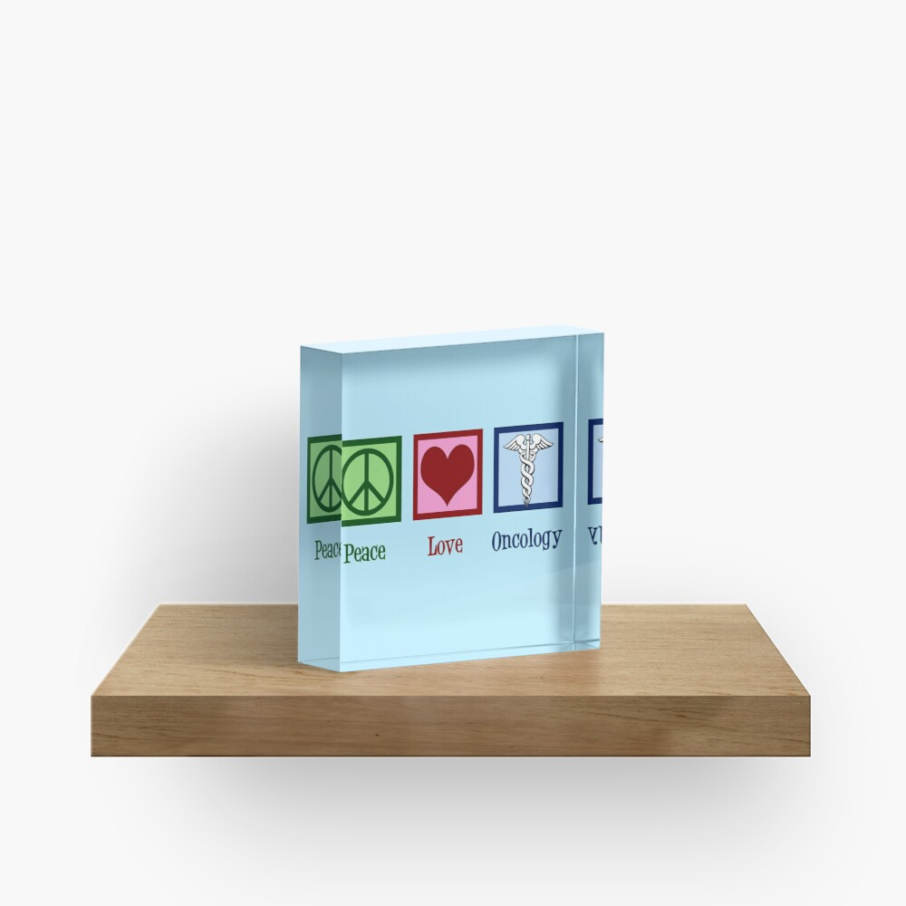 Peace Love Oncology Acrylic Block