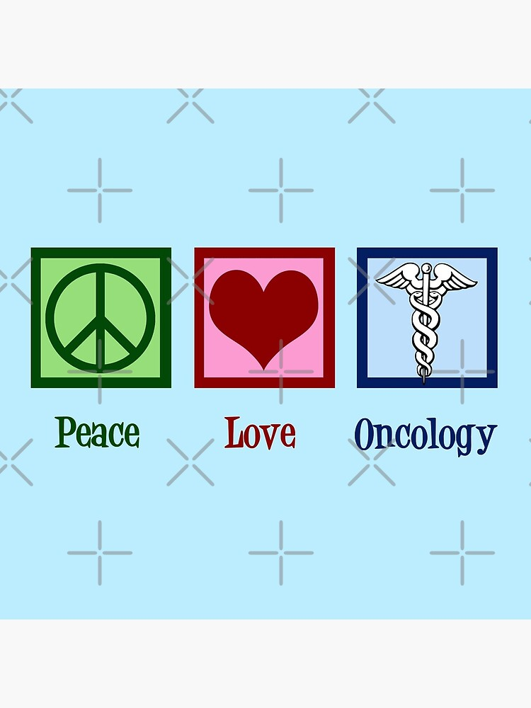 Peace Love Oncology by elishamarie28