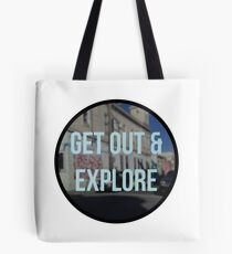 get out & explore Tote Bag