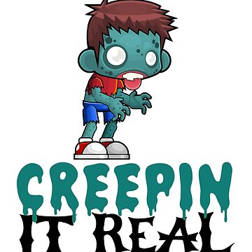 Creepin It Real Zombie Kid Funny Halloween Pun by GiftTees