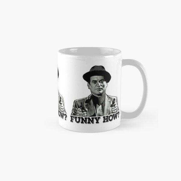 Funny how? Classic Mug