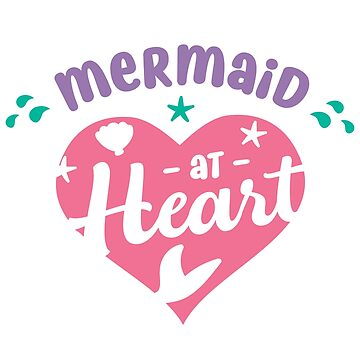 Cute Mermaid At Heart Funny Magical  Mermaids Magic by LoveAndSerenity