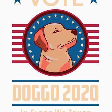 Vote Doggo for President 2020 by doggopupper