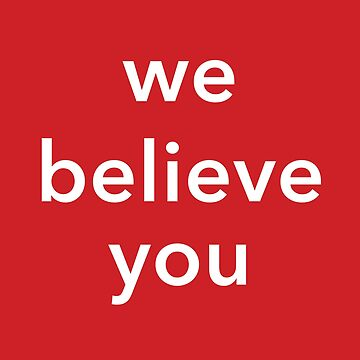 We Believe You by studiolabeleven