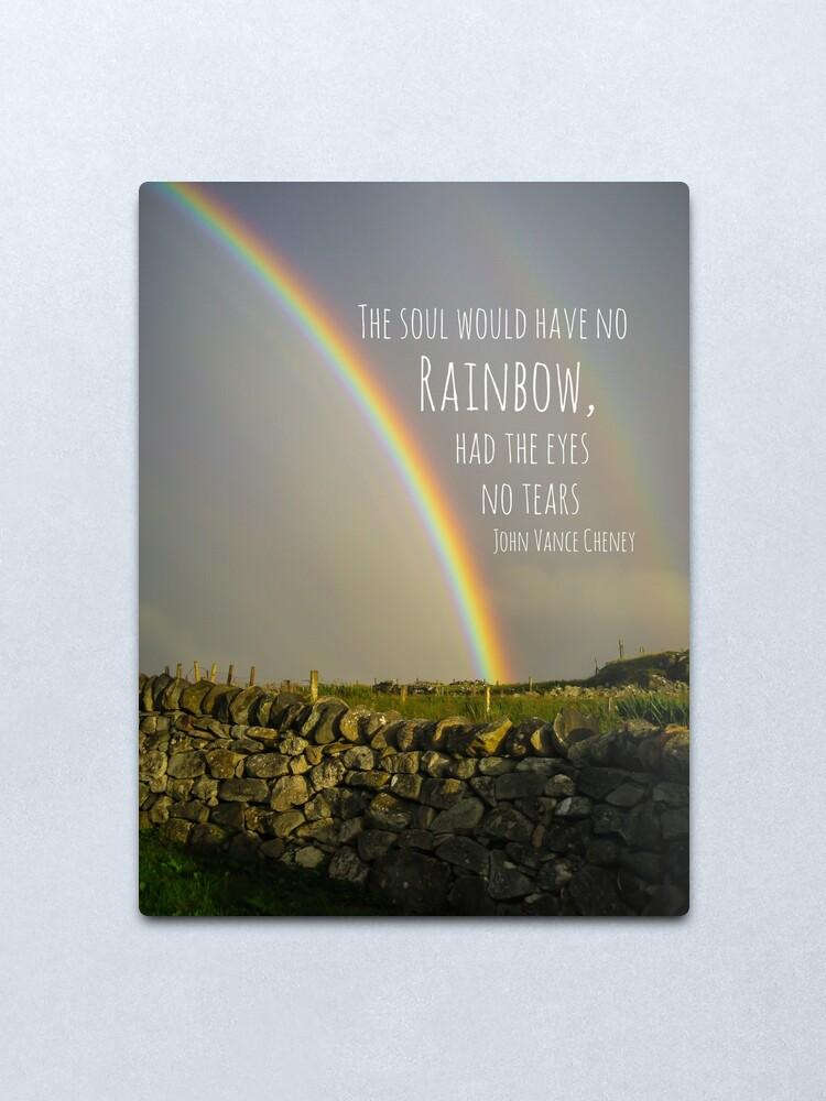Ohne tränen hätte die seele keinen regenbogen zitat