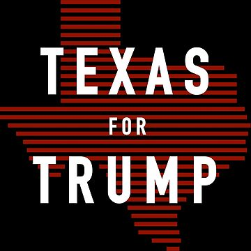 Texas for Trump by tremendousmerch