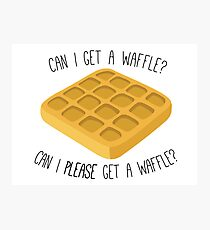 can i get a waffle? Photographic Print