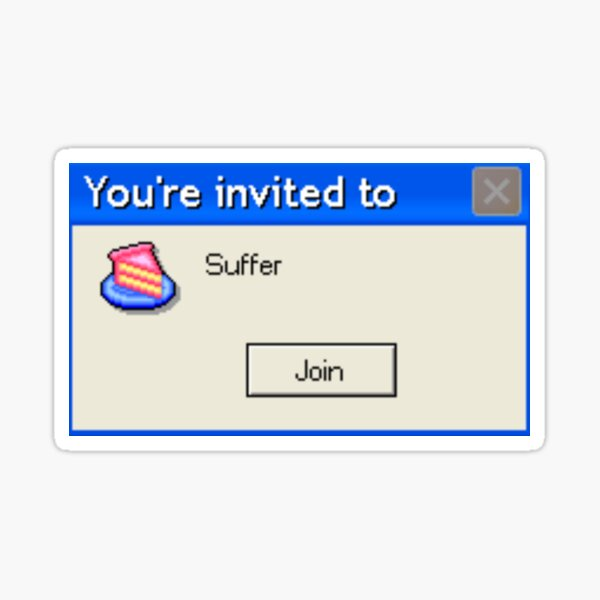You're invited to suffer windows error message Sticker