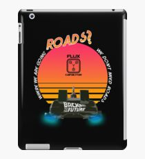 Roads? Delorean. iPad Case/Skin