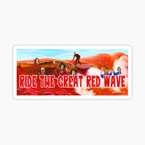 Ride The Great Red Wave Sticker