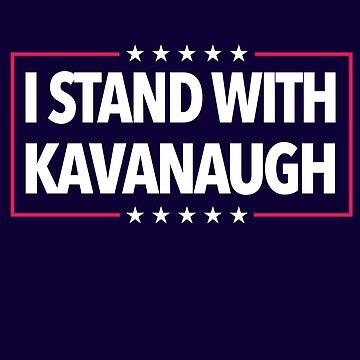 Kavanaugh I stand With Kavanaugh by Bullish-Bear