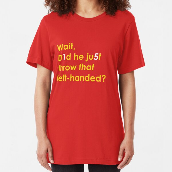 Wait, Did He Just Throw that Left-Handed?: KC Football Slim Fit T-Shirt