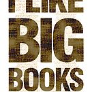 I Like Big Books and I Cannot Lie by SirLeeTees