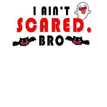 Best Halloween Costume - I Ain't Scared Bro Lovely Boo and Monster by shirt-world