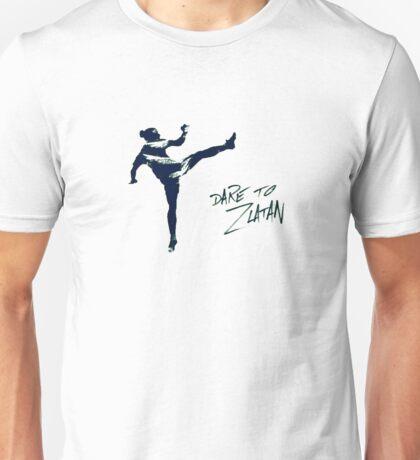 DARE TO ZLATAN 4 Unisex T-Shirt