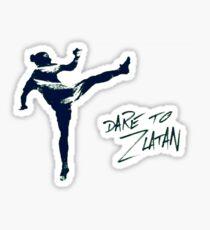 DARE TO ZLATAN 4 Sticker