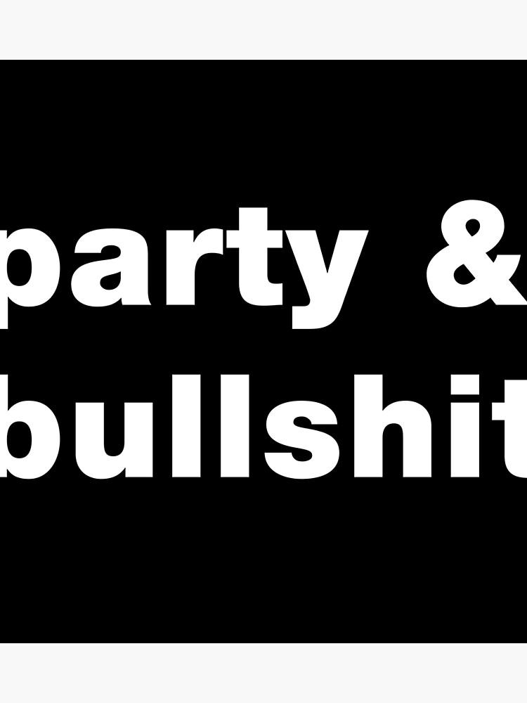 Party & Bullshit lustige Hip Hop Rap Sprüche Zitate