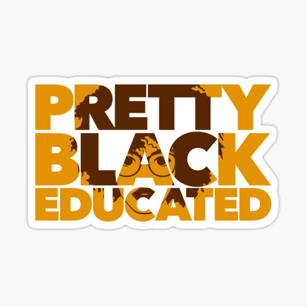 Pretty, Black and Educated African American Black College Woman Sticker