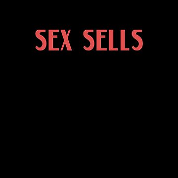 sex sells by heisennerd