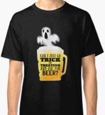 Trick Or Treat for Beer Classic T-Shirt