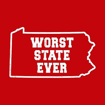 Worst State Ever Penn Red and White by ericthemagenta