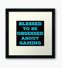 Blessed Gaming T Shirts Gifts for Gamers. Framed Print