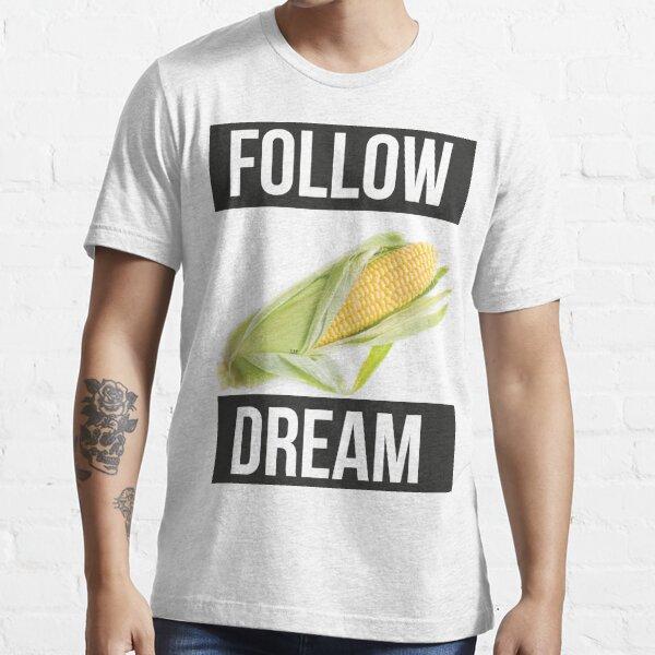 FOLLOW DREAM Essential T-Shirt