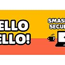 """Hello hello"" and welcome to the Smashing Security mug by Smashing Security"