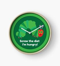Screw The Diet I'm Hungry - Funny Hungry Caterpillar Shirt - Hungry Caterpillar T-shirt - Fun Diet Shirt - Hungry Caterpillar Clock