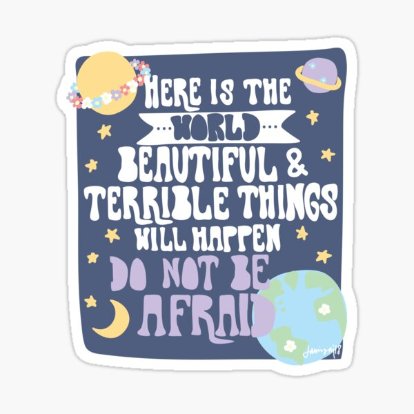 Here is The World...Do Not Be Afraid Sticker