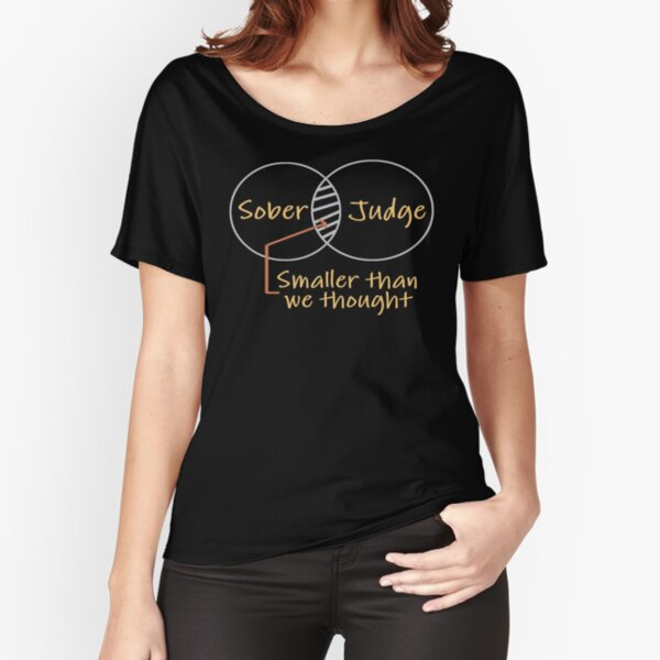 As Sober as a Judge Relaxed Fit T-Shirt