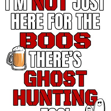 I'M NOT JUST HERE FOR THE BOOS THERE'S GHOST HUNTING TOO #3 with graphics by GabiBlaze