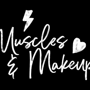 Muscles and Makeup by gymdrunk