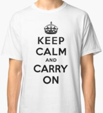KEEP CALM AND CARRY ON (BLACK) Classic T-Shirt