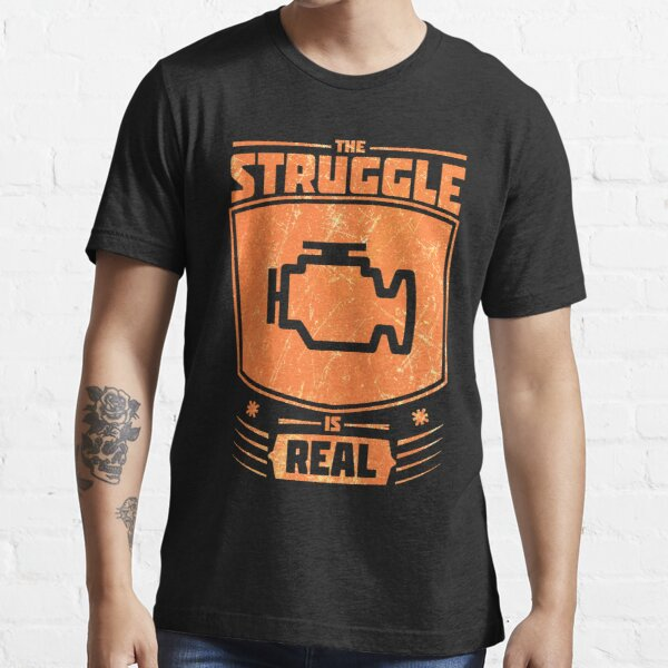 The Struggle is pretty much GUARANTEED when this little light comes on! Essential T-Shirt