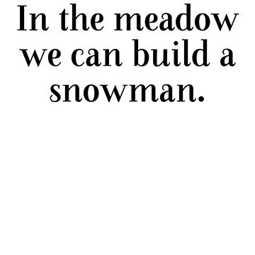 In the meadow we can build a snowman by dotandink