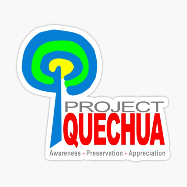 Project Quechua (Awareness • Preservation • Appreciation) Sticker