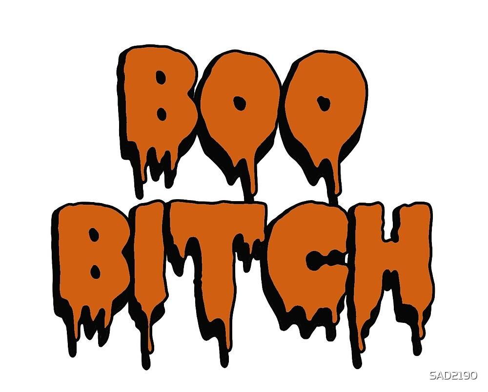 boo bitch by SAD2190