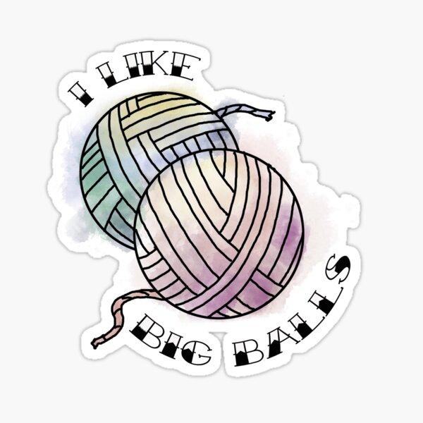 I Like Big Balls Sticker